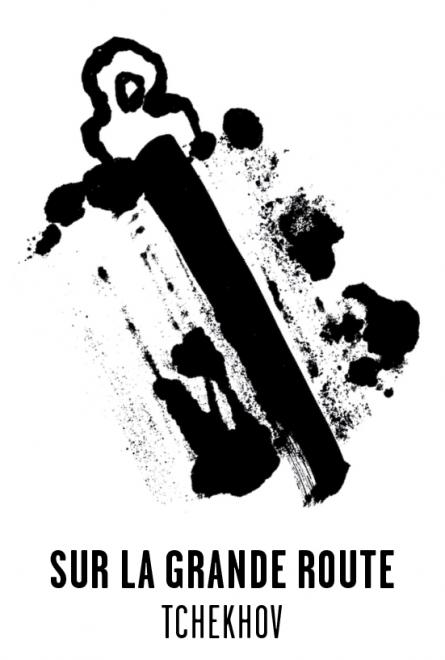 Sur la grand' route - Les visuels de Tchekhov 137 évanouissements ont été crées par l'atelier Nous Travaillons Ensemble